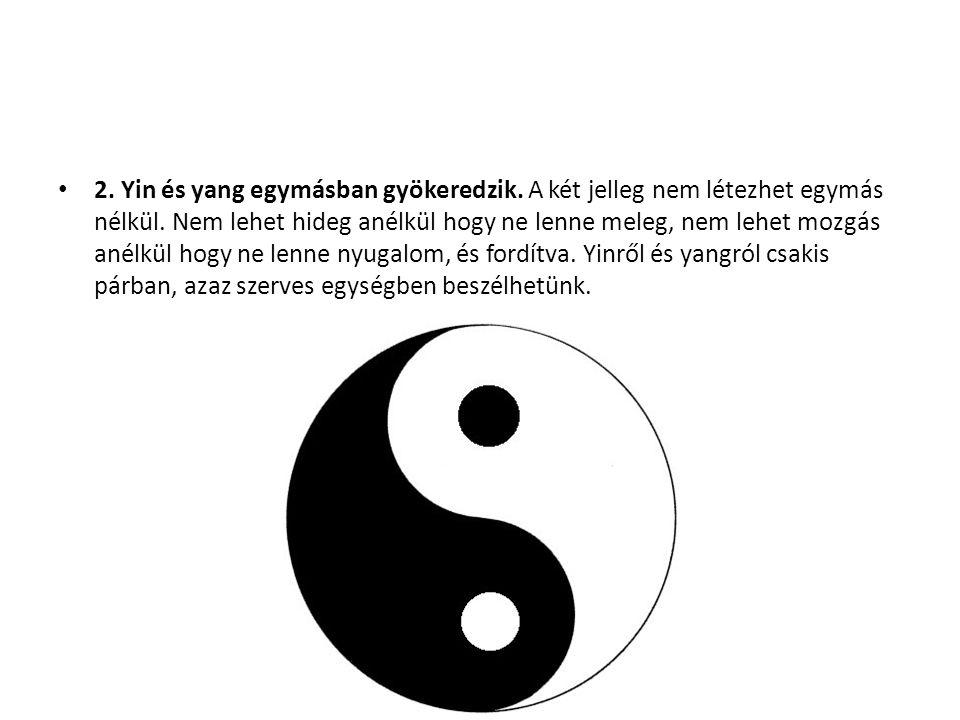 2. Yin és yang egymásban gyökeredzik