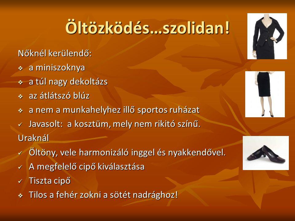 Öltözködés…szolidan! Nőknél kerülendő: a miniszoknya