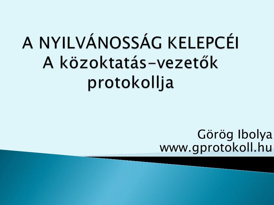 A NYILVÁNOSSÁG KELEPCÉI A közoktatás-vezetők protokollja