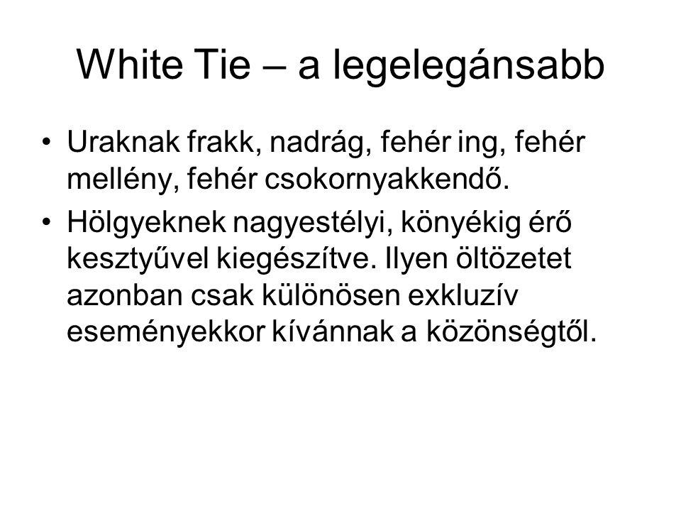 White Tie – a legelegánsabb