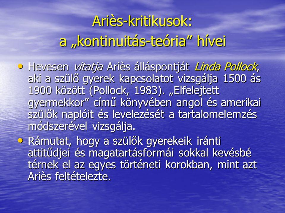 """Ariès-kritikusok: a """"kontinuitás-teória hívei"""