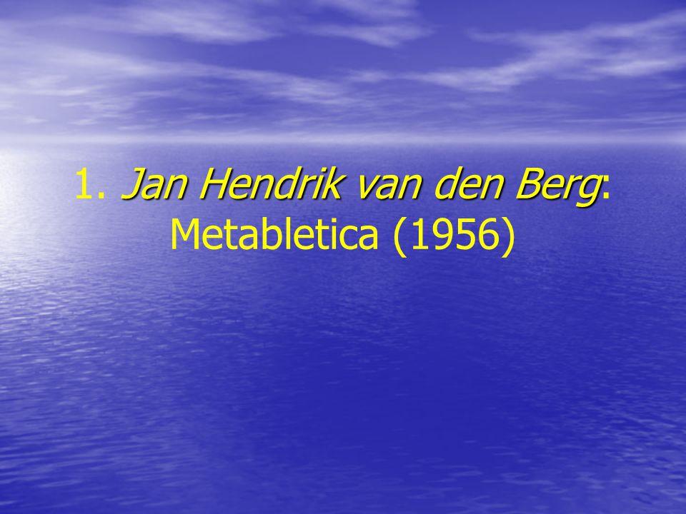 1. Jan Hendrik van den Berg: Metabletica (1956)