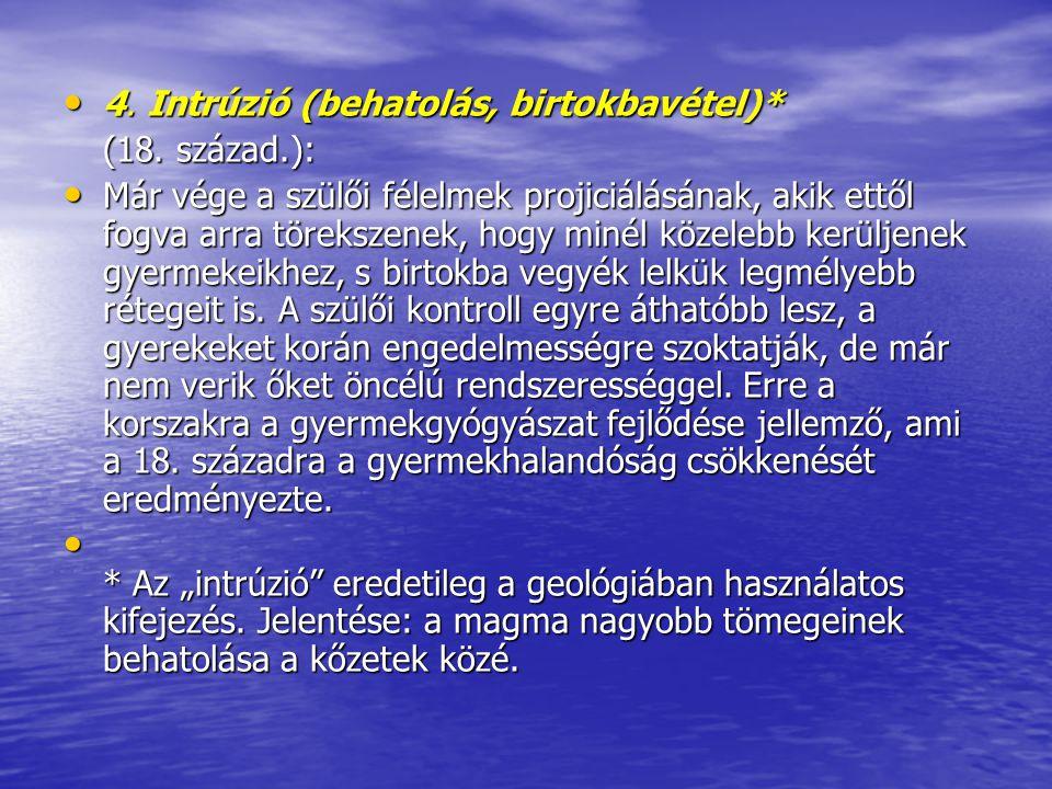 4. Intrúzió (behatolás, birtokbavétel)*