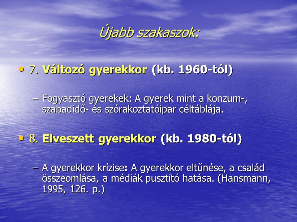Újabb szakaszok: 7. Változó gyerekkor (kb. 1960-tól)