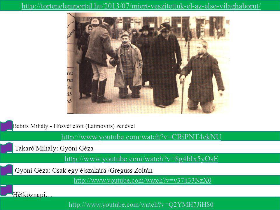 http://tortenelemportal.hu/2013/07/miert-veszitettuk-el-az-elso-vilaghaborut/ Gyóni Géza: Csak egy éjszakára...