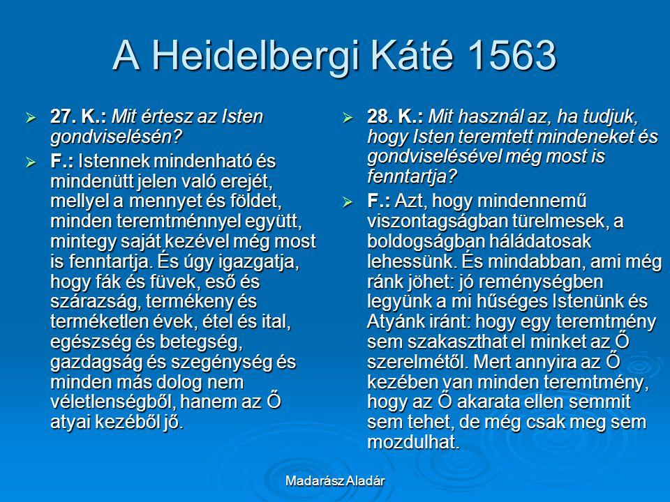 A Heidelbergi Káté 1563 27. K.: Mit értesz az Isten gondviselésén