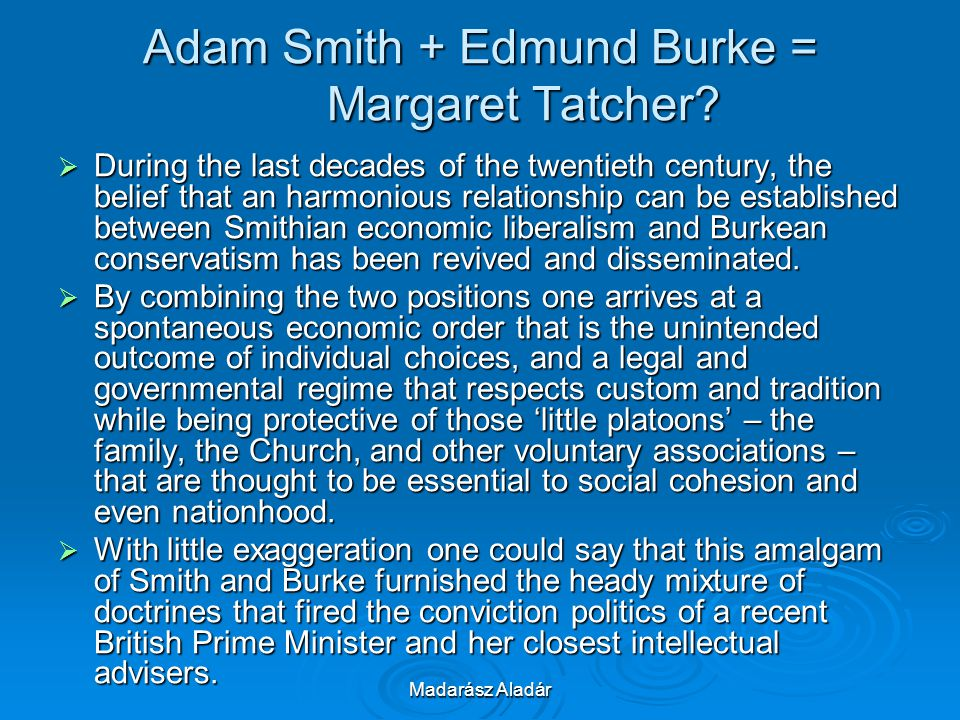 Adam Smith + Edmund Burke = Margaret Tatcher