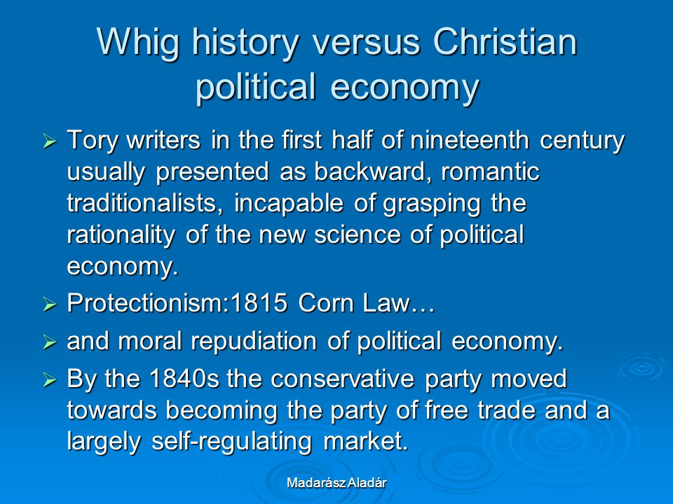 Whig history versus Christian political economy