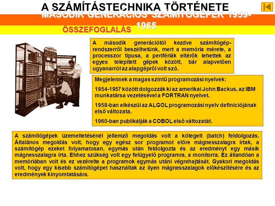 A SZÁMÍTÁSTECHNIKA TÖRTÉNETE MÁSODIK GENERÁCIÓS SZÁMÍTÓGÉPEK 1959-1965