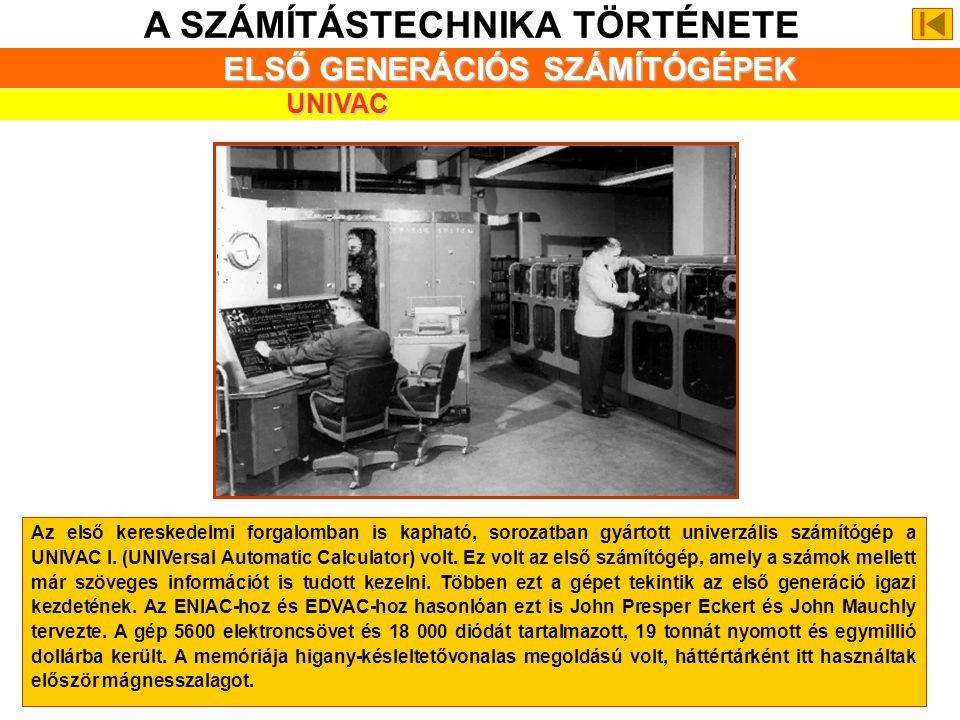 A SZÁMÍTÁSTECHNIKA TÖRTÉNETE ELSŐ GENERÁCIÓS SZÁMÍTÓGÉPEK