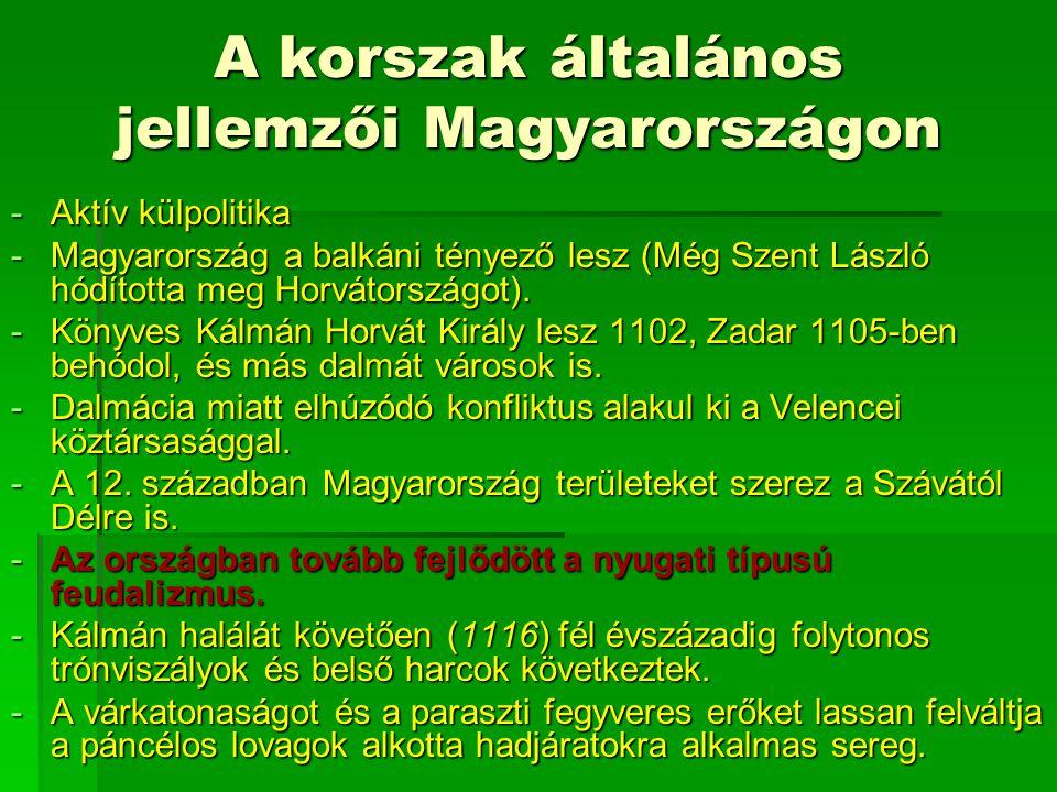 A korszak általános jellemzői Magyarországon