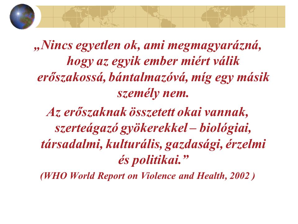 (WHO World Report on Violence and Health, 2002 )