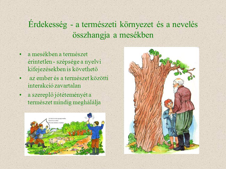 Érdekesség - a természeti környezet és a nevelés összhangja a mesékben