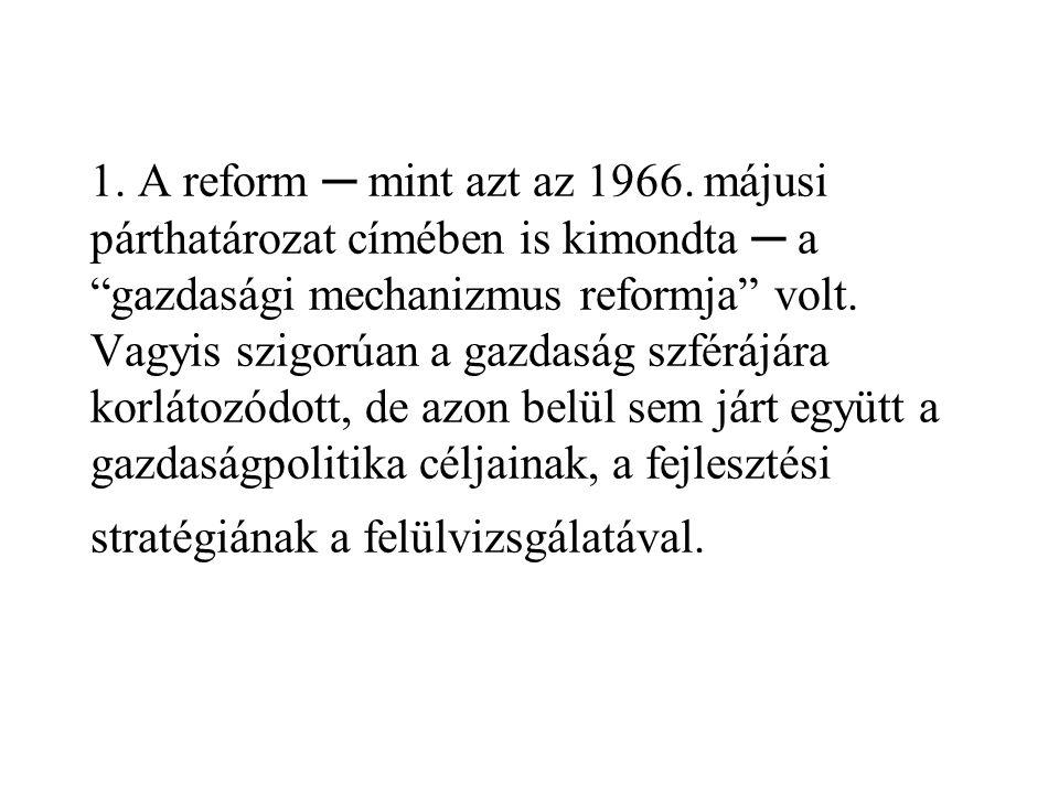 1. A reform ─ mint azt az 1966.