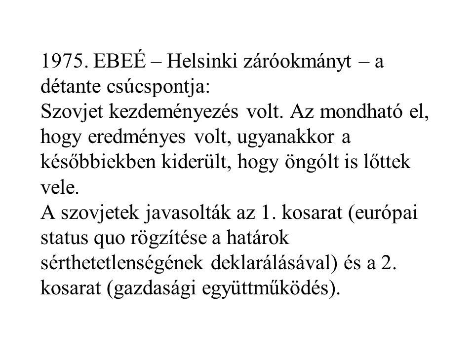 1975. EBEÉ – Helsinki záróokmányt – a détante csúcspontja: Szovjet kezdeményezés volt.