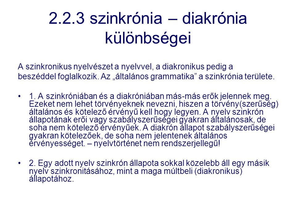 2.2.3 szinkrónia – diakrónia különbségei