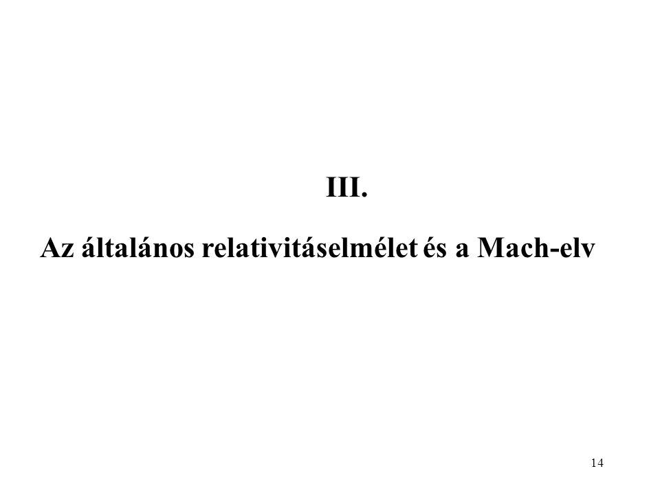 III. Az általános relativitáselmélet és a Mach-elv
