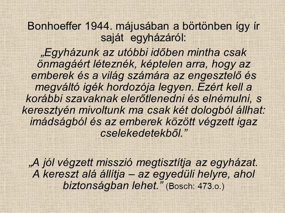 Bonhoeffer 1944. májusában a börtönben így ír saját egyházáról: