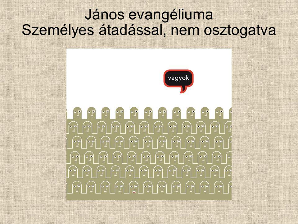 János evangéliuma Személyes átadással, nem osztogatva
