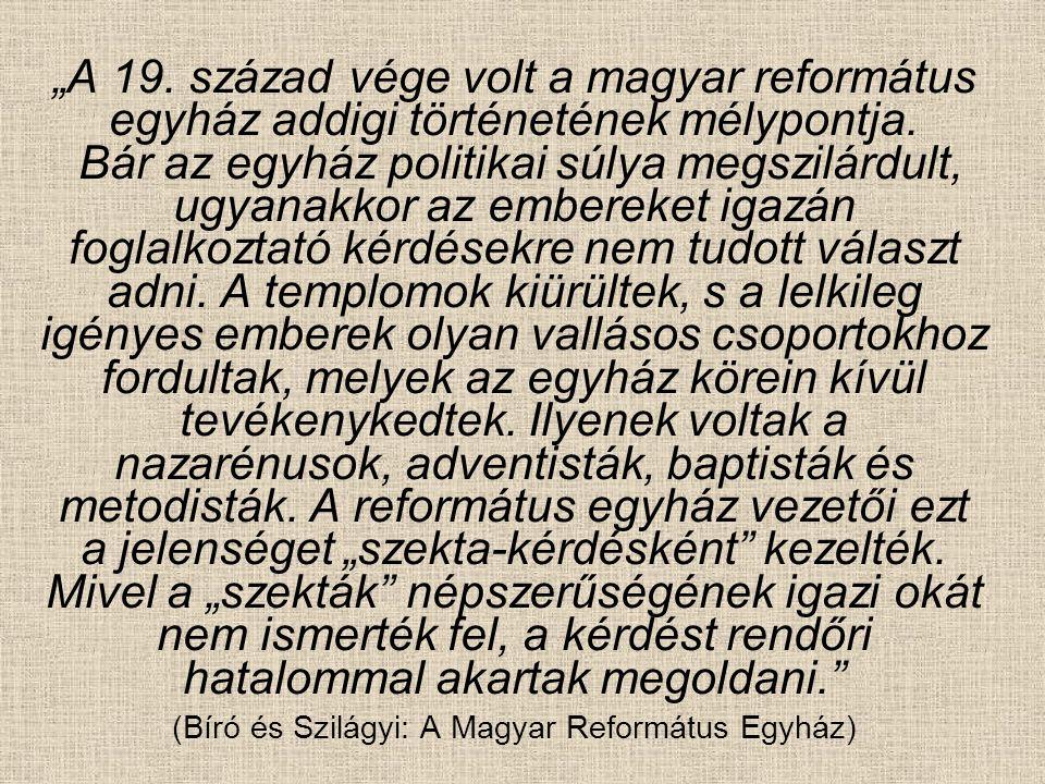 (Bíró és Szilágyi: A Magyar Református Egyház)
