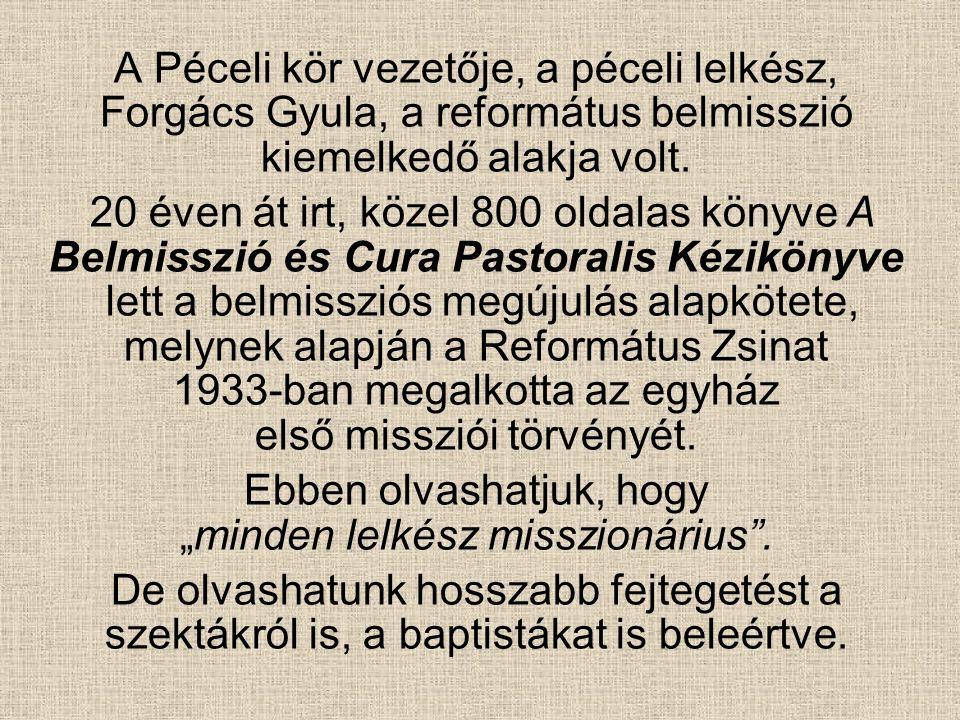 """Ebben olvashatjuk, hogy """"minden lelkész misszionárius ."""