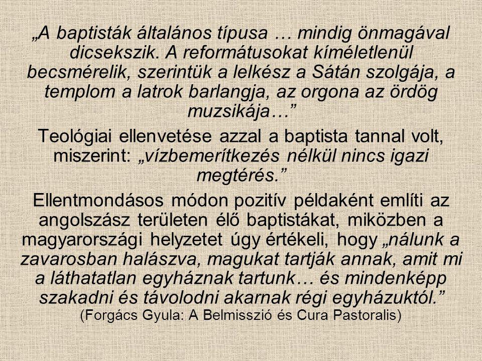 """""""A baptisták általános típusa … mindig önmagával dicsekszik"""