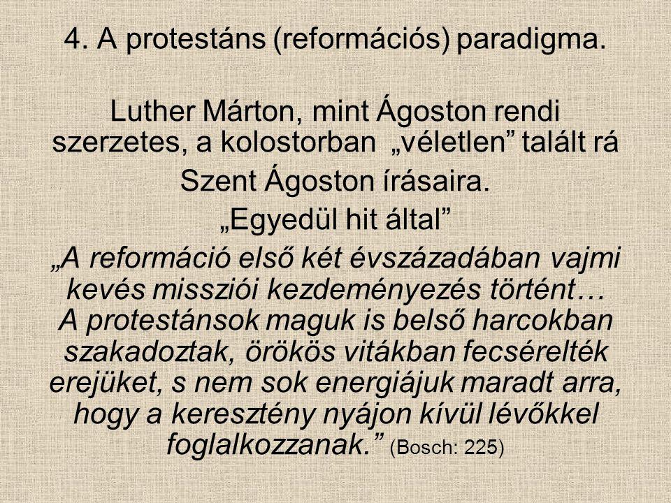4. A protestáns (reformációs) paradigma.