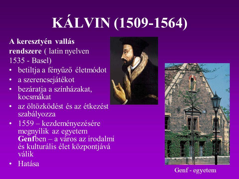 KÁLVIN (1509-1564) A keresztyén vallás rendszere ( latin nyelven