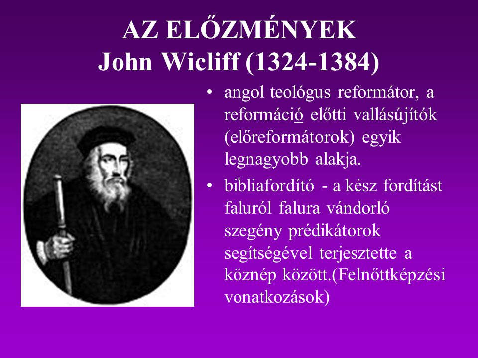 AZ ELŐZMÉNYEK John Wicliff (1324-1384)