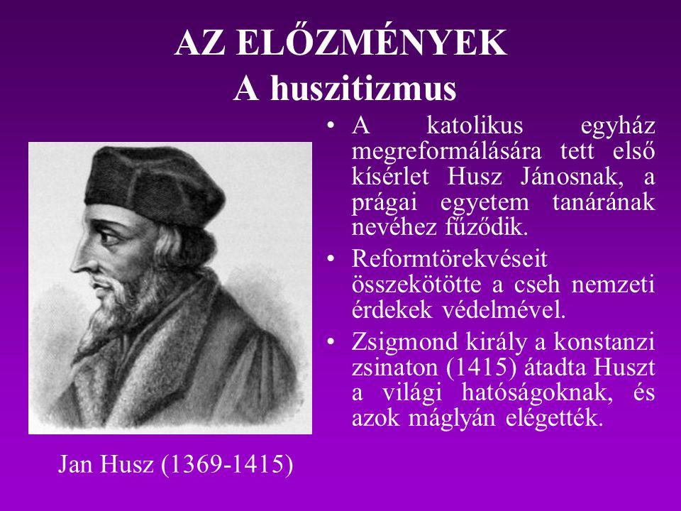 AZ ELŐZMÉNYEK A huszitizmus