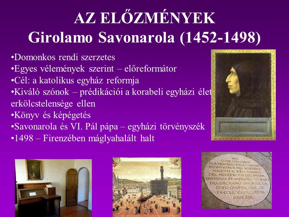 AZ ELŐZMÉNYEK Girolamo Savonarola (1452-1498)