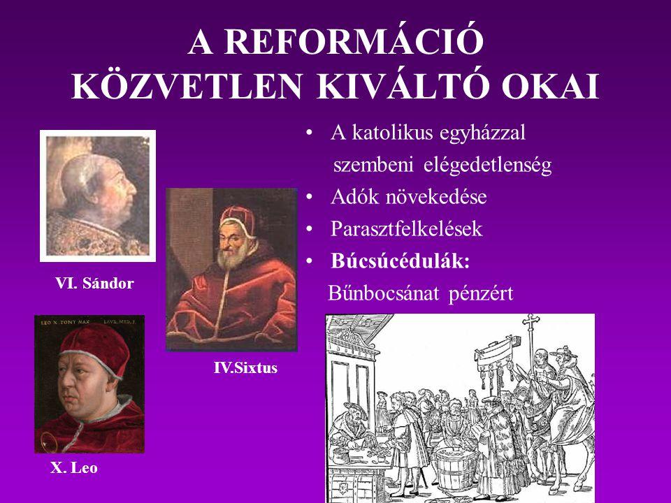 A REFORMÁCIÓ KÖZVETLEN KIVÁLTÓ OKAI