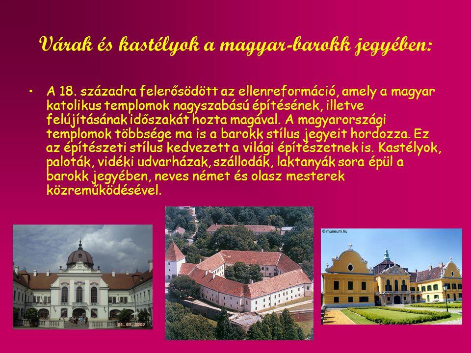 Várak és kastélyok a magyar-barokk jegyében: