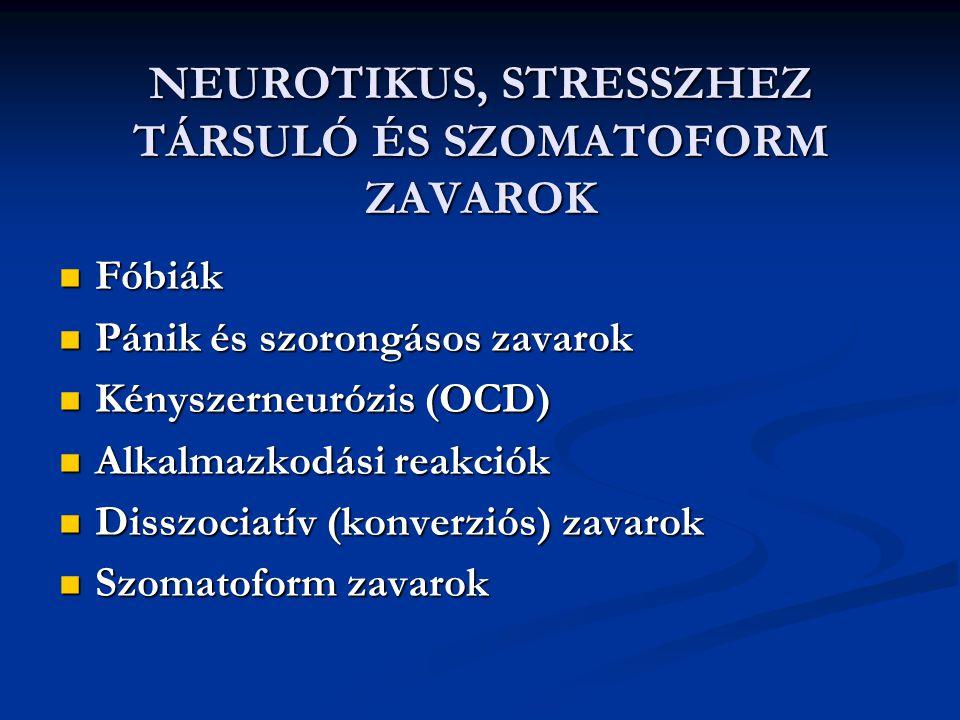 NEUROTIKUS, STRESSZHEZ TÁRSULÓ ÉS SZOMATOFORM ZAVAROK