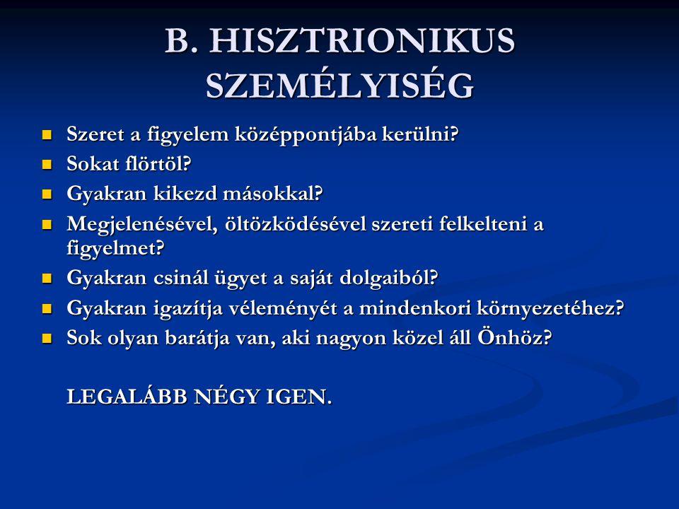 B. HISZTRIONIKUS SZEMÉLYISÉG
