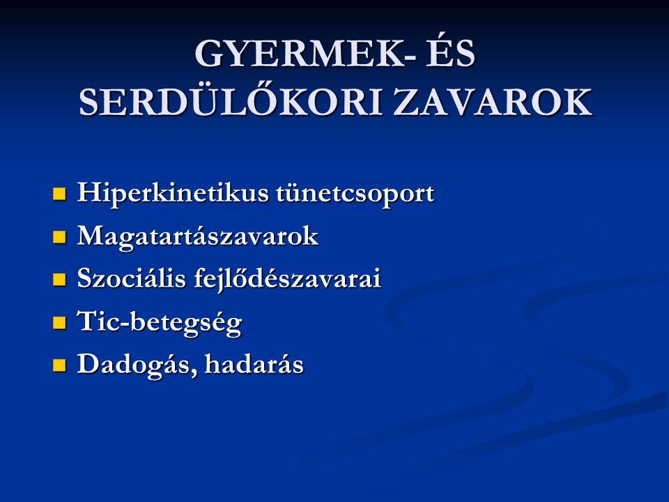GYERMEK- ÉS SERDÜLŐKORI ZAVAROK