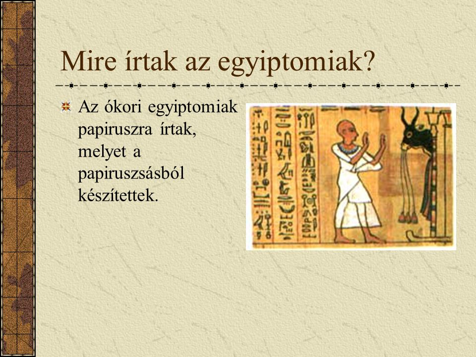 Mire írtak az egyiptomiak