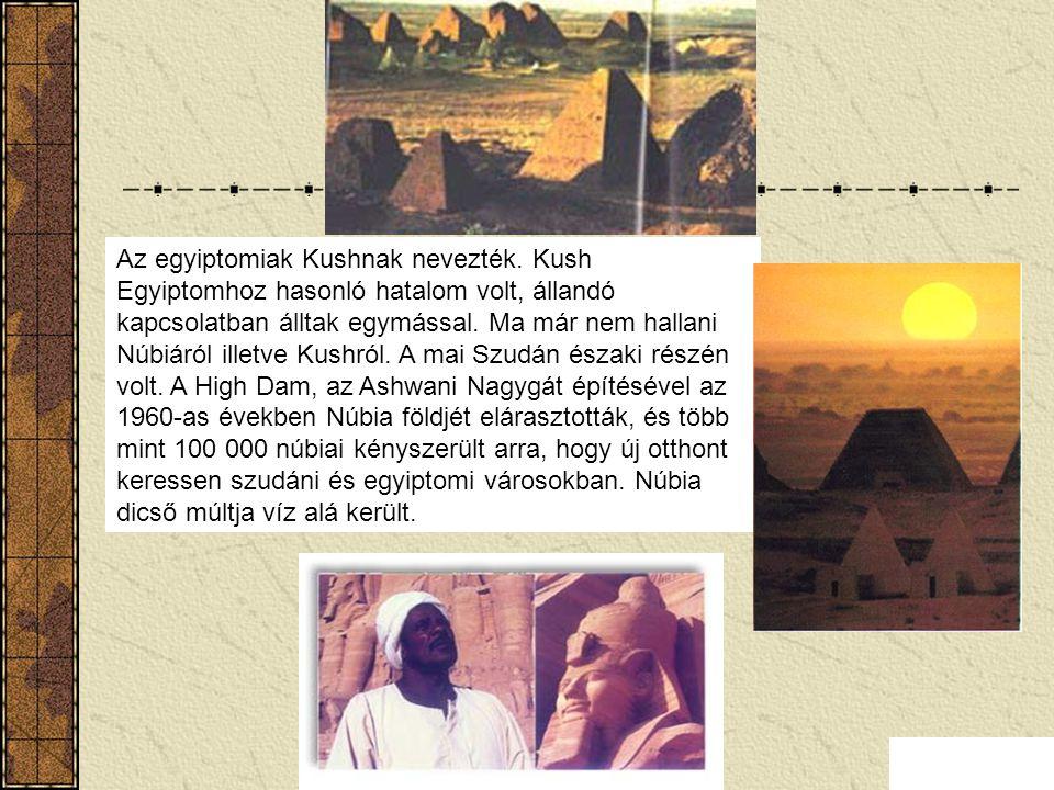 Az egyiptomiak Kushnak nevezték