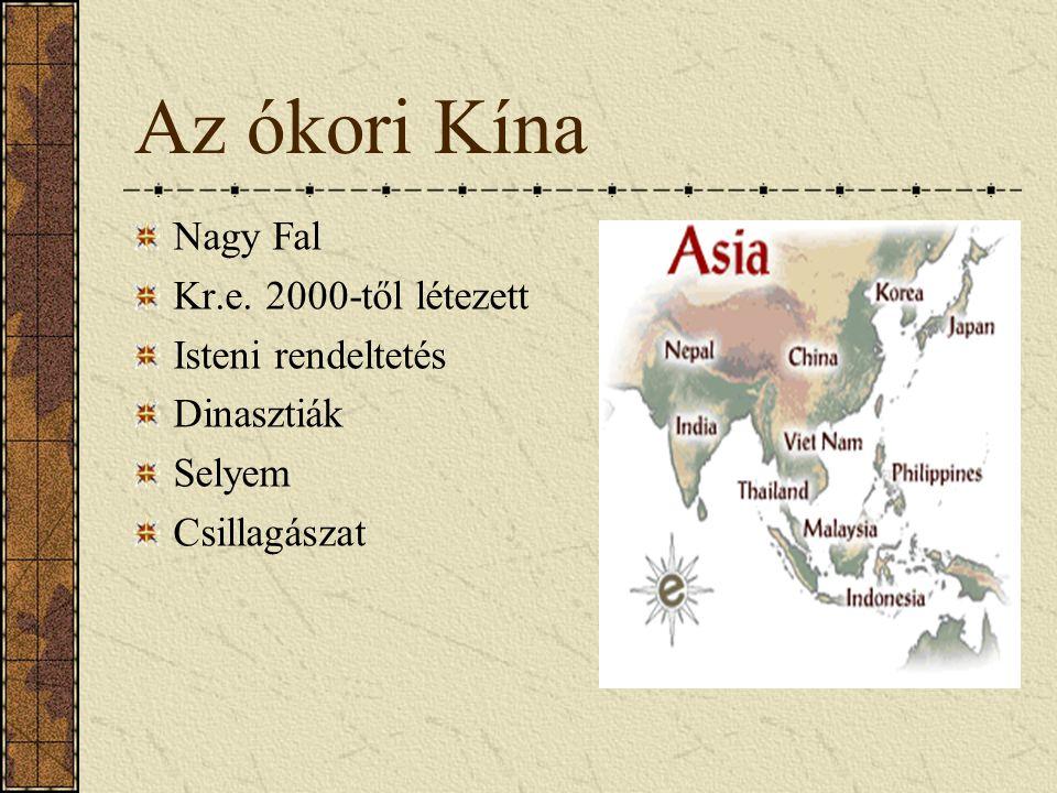 Az ókori Kína Nagy Fal Kr.e. 2000-től létezett Isteni rendeltetés
