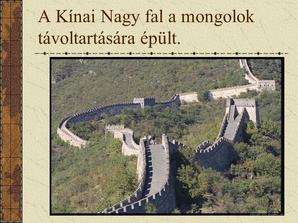 A Kínai Nagy fal a mongolok távoltartására épült.