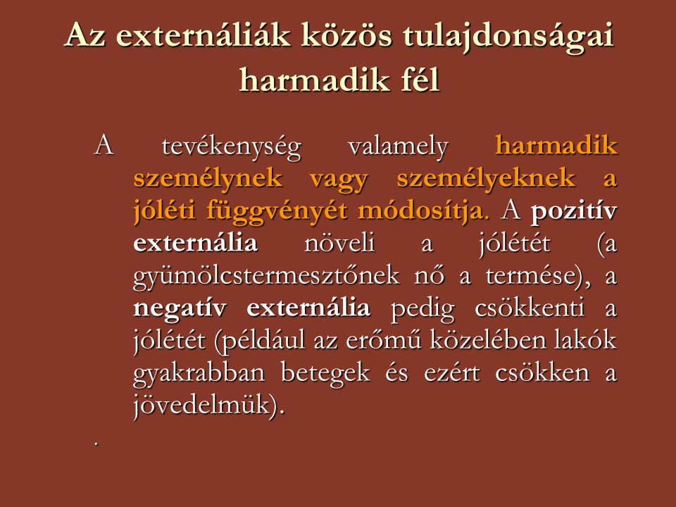Az externáliák közös tulajdonságai harmadik fél