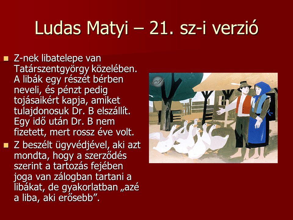 Ludas Matyi – 21. sz-i verzió