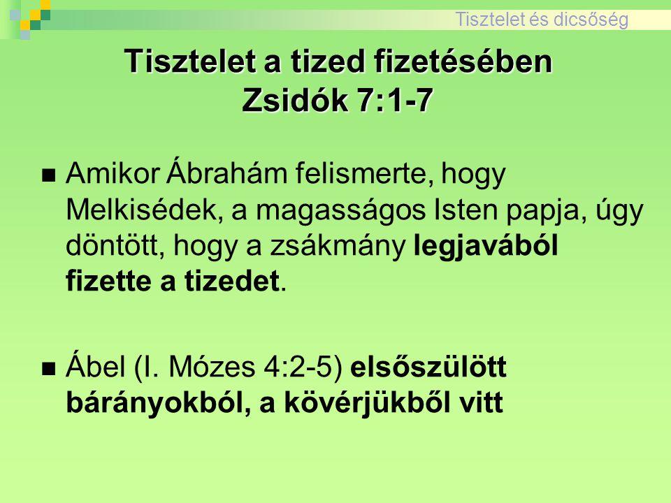 Tisztelet a tized fizetésében Zsidók 7:1-7