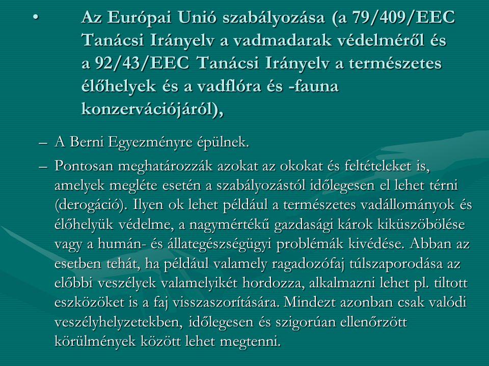 Az Európai Unió szabályozása (a 79/409/EEC