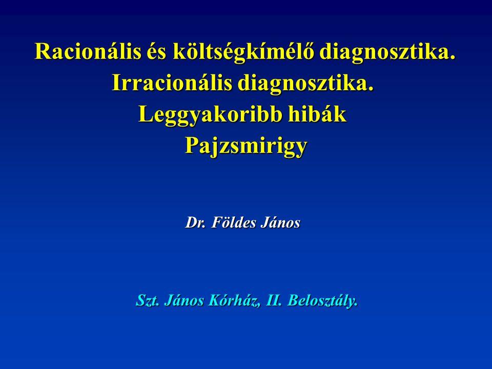 Racionális és költségkímélő diagnosztika. Irracionális diagnosztika.