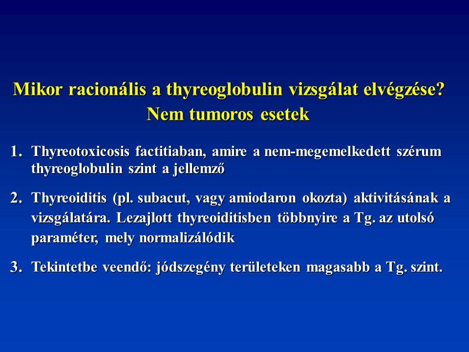 Mikor racionális a thyreoglobulin vizsgálat elvégzése