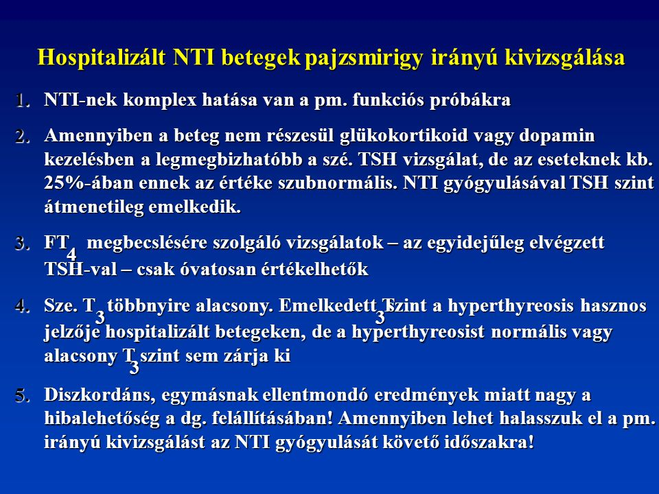 Hospitalizált NTI betegek pajzsmirigy irányú kivizsgálása
