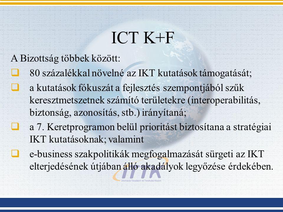 ICT K+F A Bizottság többek között: