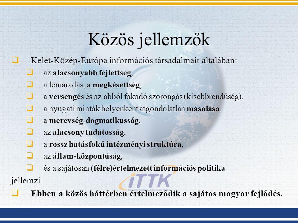 Közös jellemzők Kelet-Közép-Európa információs társadalmait általában: