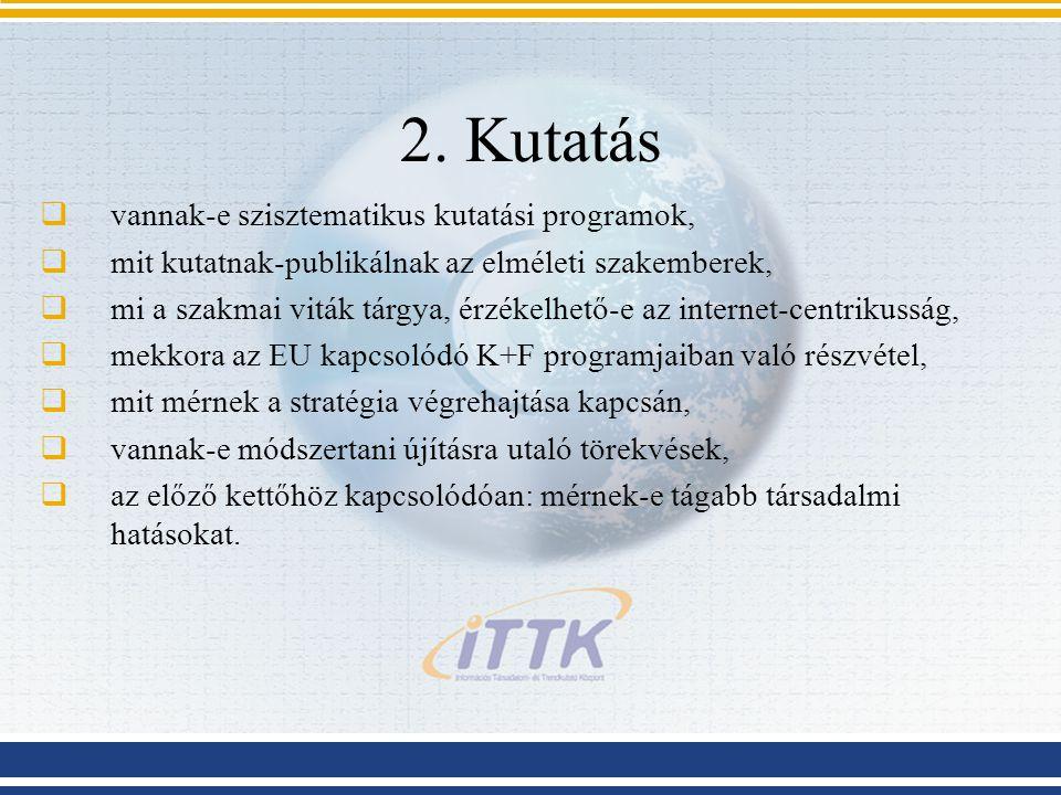 2. Kutatás vannak-e szisztematikus kutatási programok,